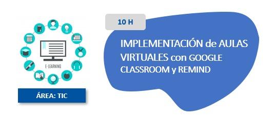 Implementación de Aulas Virtuales con Google Classroom y Remind