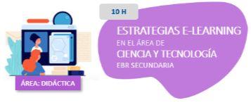 Estrategias E-learning en el Área de Ciencia y Tecnología EBR Secundaria